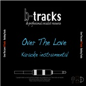 Over the Love (Karaoke Instrumental in the Style of Florence + the Machine)
