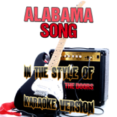 Download Ameritz Audio Karaoke - Alabama Song (In the Style of the Doors) [Karaoke Version]