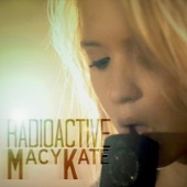 Radioactive - Macy Kate