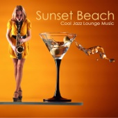 Sunset Beach: Cool Jazz Lounge Music for Cocktail Beach Party by the Seaside