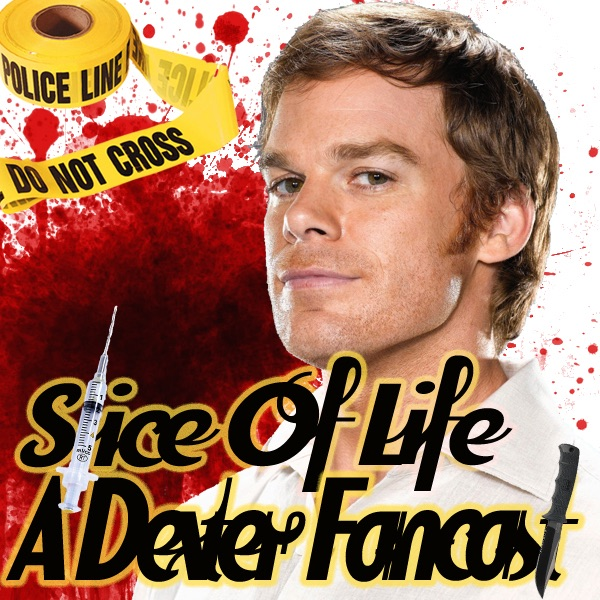 Dexter Showtime Podcast - Slice Of Life