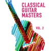 Classical Guitar Masters, Vol. 2 (Acoustic Instrumental Music Played on a Classical Guitar)