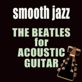 The Beatles for Acoustic Guitar (Smooth Jazz) - Kobor Gales