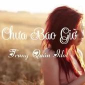 Chưa Bao Giờ - EP