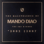 The Malevolence of Mando Diao (2002-2007) [Bonus Track Version]