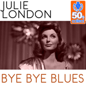 Bye Bye Blues (Remastered)