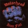 Iron Fist (Bonus Track Edition), Motörhead