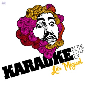 Karaoke – In the Style of Luis Miguel – Ameritz Spanish Instrumentals