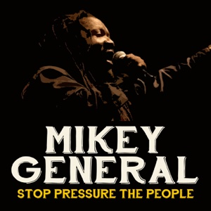 Stop Pressure the People – Single – Mikey General