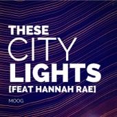 Moog - These City Lights (feat. Hannah Rae) artwork