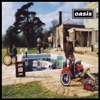 Be Here Now (Remastered), Oasis