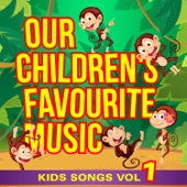Our Children's Favourite Music - Kids Songs, Vol. 1