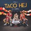 Taco Hej (Me. Gu$ta) - Single