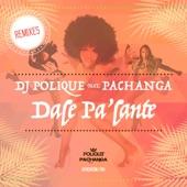 Dale Pa'lante (Remixes) [feat. Pachanga] - Single