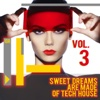 Sweet Dreams Are Made of Tech House, Vol. 3