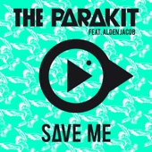 The Parakit - Save Me (feat. Alden Jacob) illustration