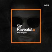 Sir Ravealot