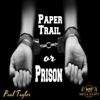 Paper Trail or Prison - Single