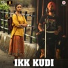 Ikk Kudi Reprised Version From Udta Punjab Single