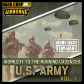 Workout to the Running Cadences U.S. Army Airborne, Vol. 1