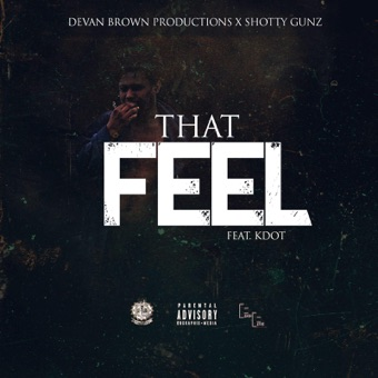 Devan Brown – That Feel (feat. K Dot & Travis Wegotbeatz Schave) – Single [iTunes Plus AAC M4A]