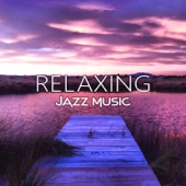 Relaxing Jazz Music: Soft Instrumental Songs, Smooth & Cool Jazz, Bar and Lounge Mood Music, Mellow Jazz Cafe