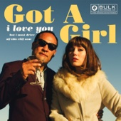 I Love You but I Must Drive off This Cliff Now (Deluxe) - Got A Girl
