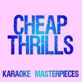 Cheap Thrills (Originally Performed by Sia) [Instrumental Karaoke Version]