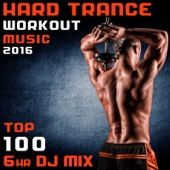 Hard Trance Workout Music 2016 - Top 100 6hr DJ Mix