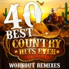40 Best Country Hits Ever (Unmixed Workout Tracks For Running, Jogging, Fitness & Exercise)