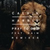 Pray to God (feat. HAIM) [Remixes] - Single, Calvin Harris