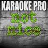 Not Nice (Originally Performed by PARTYNEXTDOOR) [Instrumental Version] - Single