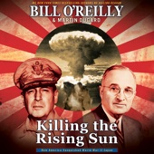 Killing the Rising Sun: How America Vanquished World War II Japan (Unabridged) - Bill O'Reilly & Martin Dugard Cover Art