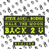 Back 2 U feat Walk the Moon Remixes EP