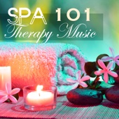 Spa Therapy Music 101 - Relaxing Spa Songs for Oriental Thai Massage, Ayurveda and Hammam