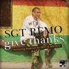 Give Thanks Remixes - EP - Sgt. Remo, Hot & 6Blocc, Sgt. Remo, Hot & 6Blocc