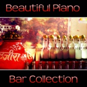 Beautiful Piano Bar Music Collection: The Best Piano Relaxation, Ultimate Jazz Saxophone Lounge, Sentimental Guitar, Chillout Club, Restaurant Romantic Dinner, Gentle Piano Music for Cocktail Party