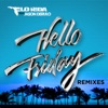 Hello Friday (feat. Jason Derulo) [Remixes] - EP