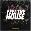 Feel the House - Various Artists, Various Artists