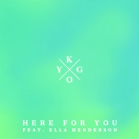 Here For You (feat. Ella Henderson) - Single - Kygo