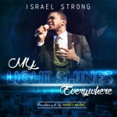 My Light Shines Everywhere - Israel Strong