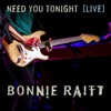 Need You Tonight (Live from the Orpheum Theatre Boston, MA/2016) - Single, Bonnie Raitt