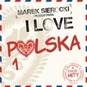 Marek Sierocki Przedstawia: I Love Polska 1 (Tylko Hity) - Various Artists