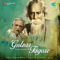 Gulzar in Conversation with Tagore (With Narration) - Gulzar, Shaan & Shreya Ghoshal