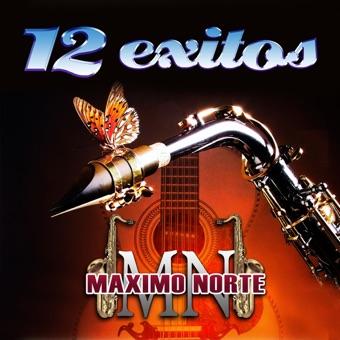 Maximo Norte – 12 Éxitos [iTunes Plus AAC M4A]