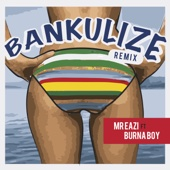 Bankulize (Remix) [feat. Burnaboy] - Mr Eazi