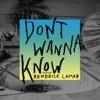 Don't Wanna Know (feat. Kendrick Lamar) - Single, Maroon 5