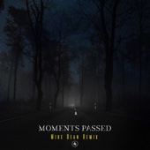 Moments Passed (Mike Dean Remix)