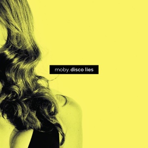 Disco Lies - Moby, Moby