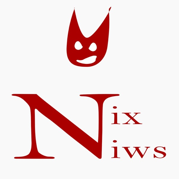 Nix Niws' Podcast